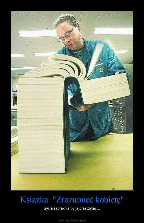 """Książka  """"Zrozumieć kobietę"""" – życia zabraknie by ją przeczytać..."""