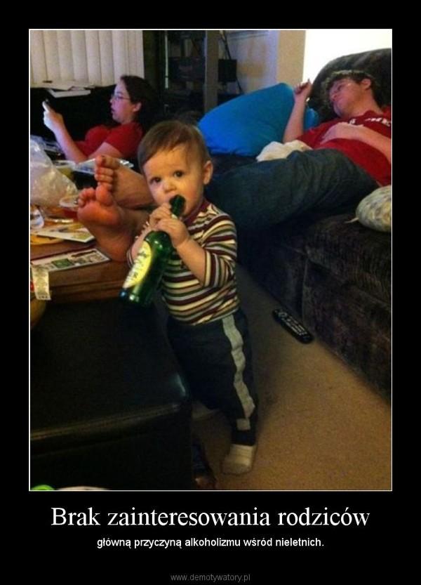 Brak zainteresowania rodziców – główną przyczyną alkoholizmu wśród nieletnich.