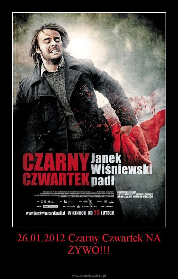 26.01.2012 Czarny Czwartek NA ŻYWO!!! –