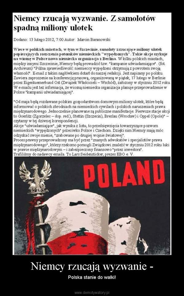 Niemcy rzucają wyzwanie - – Polska stanie do walki!