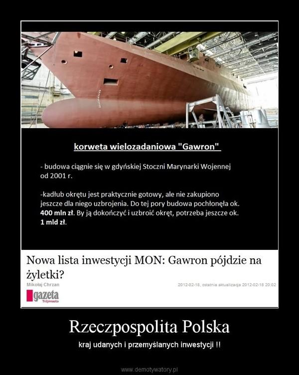 Rzeczpospolita Polska – kraj udanych i przemyślanych inwestycji !!