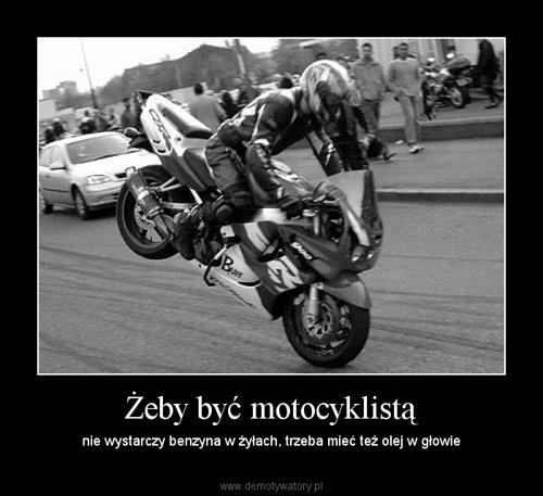 Żeby być motocyklistą