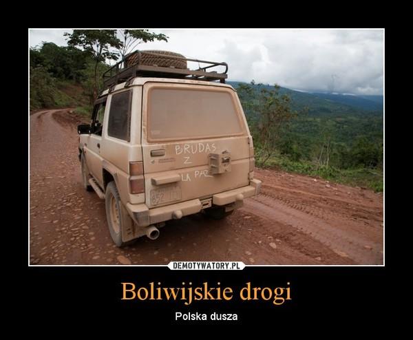Boliwijskie drogi – Polska dusza