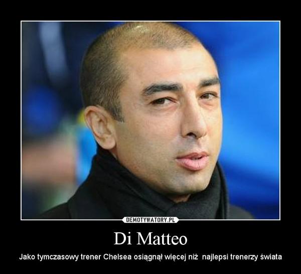Di Matteo – Jako tymczasowy trener Chelsea osiągnął więcej niż  najlepsi trenerzy świata
