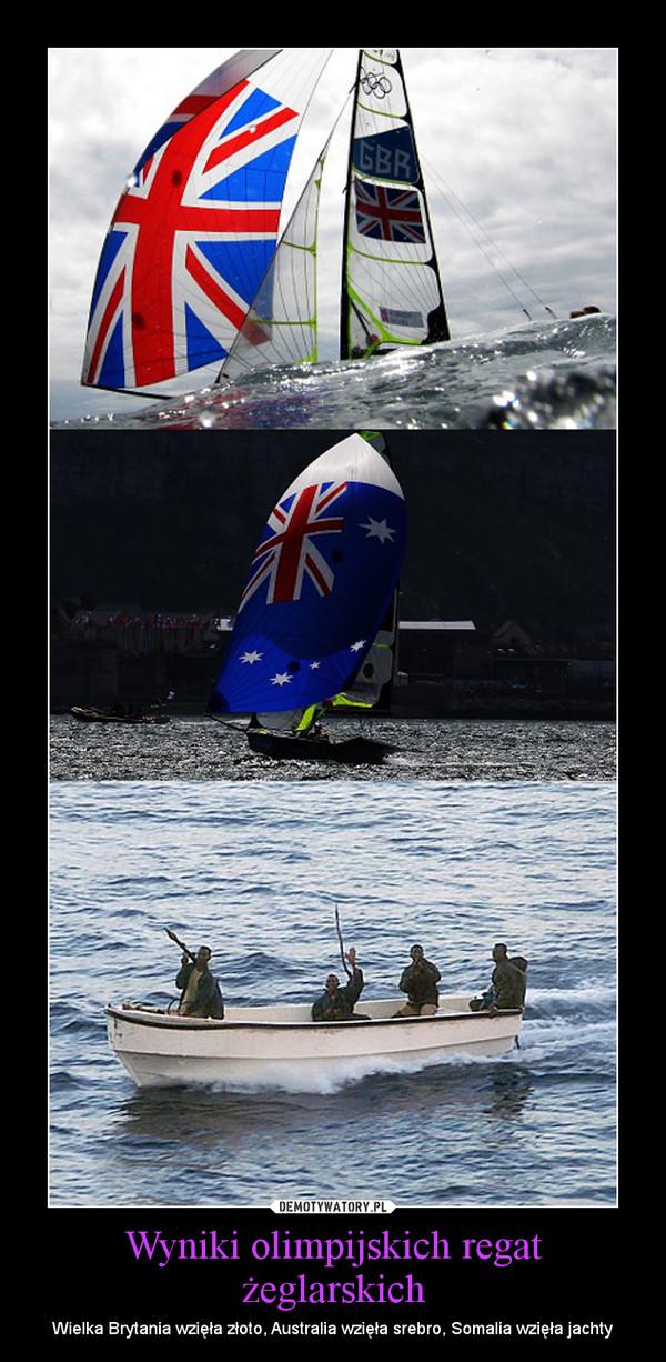 Wyniki olimpijskich regat żeglarskich – Wielka Brytania wzięła złoto, Australia wzięła srebro, Somalia wzięła jachty