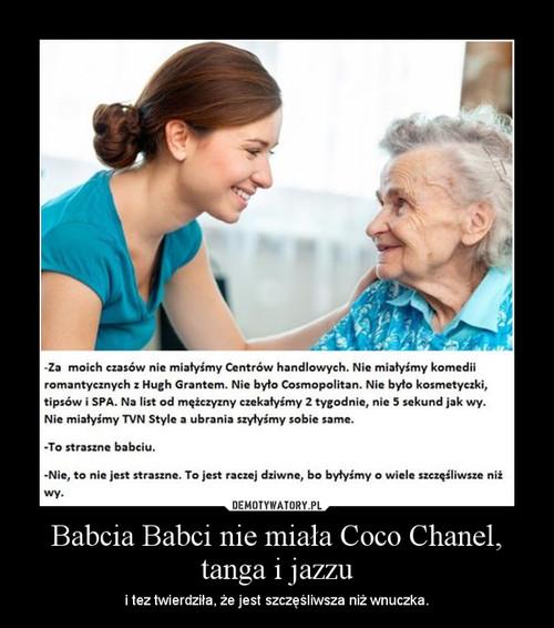 Babcia Babci nie miała Coco Chanel, tanga i jazzu