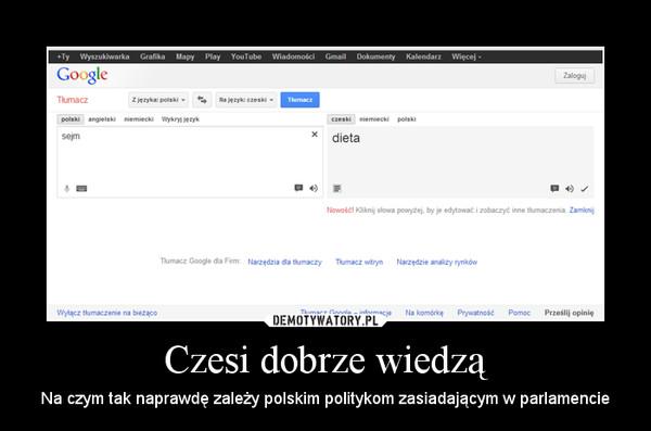 Czesi dobrze wiedzą – Na czym tak naprawdę zależy polskim politykom zasiadającym w parlamencie