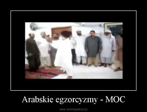 Arabskie egzorcyzmy - MOC –