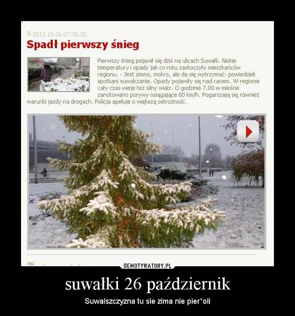 suwałki 26 październik – Suwalszczyzna tu sie zima nie pier*oli