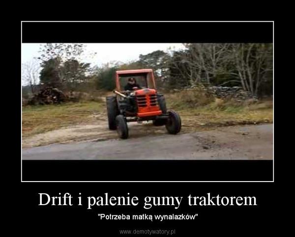 """Drift i palenie gumy traktorem – """"Potrzeba matką wynalazków"""""""