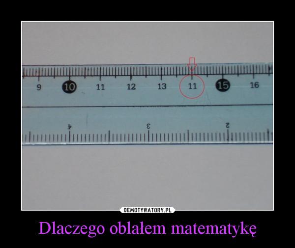Dlaczego oblałem matematykę –