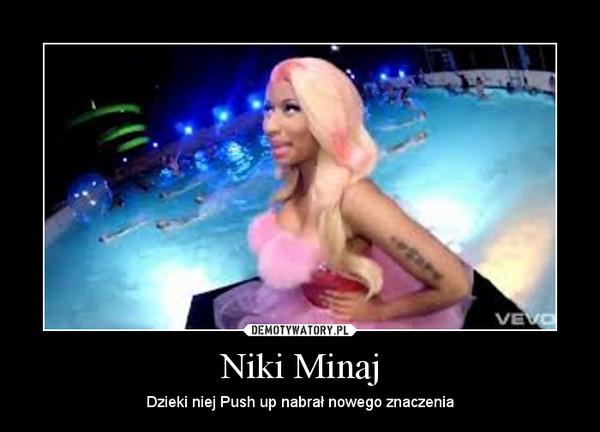 Niki Minaj – Dzieki niej Push up nabrał nowego znaczenia