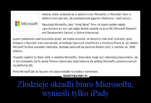 Złodzieje okradli biuro Microsoftu, wynieśli tylko iPady –