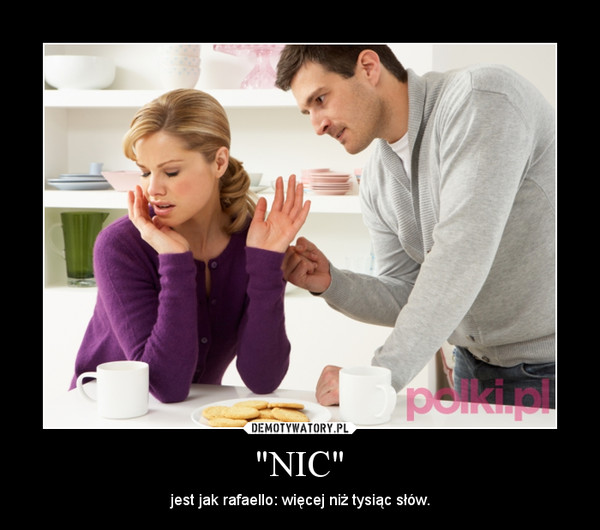 """""""NIC"""" – jest jak rafaello: więcej niż tysiąc słów."""