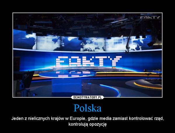 Polska – Jeden z nielicznych krajów w Europie, gdzie media zamiast kontrolować rząd, kontrolują opozycję