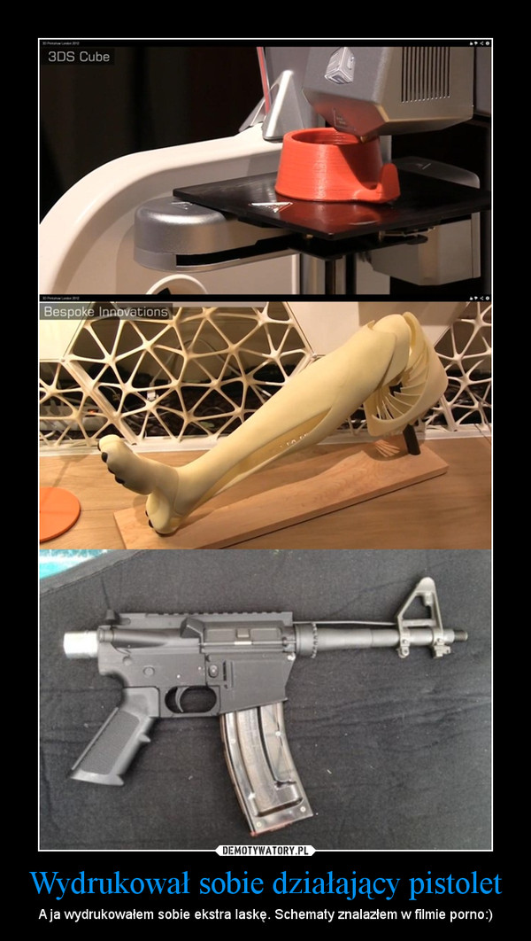 Wydrukował sobie działający pistolet – A ja wydrukowałem sobie ekstra laskę. Schematy znalazłem w filmie porno:)