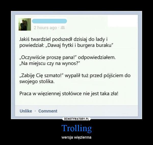Trolling – wersja więzienna