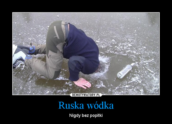 Ruska wódka – Nigdy bez popitki