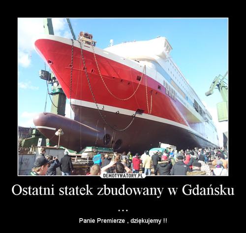 Ostatni statek zbudowany w Gdańsku ...