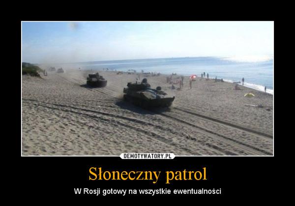 Słoneczny patrol – W Rosji gotowy na wszystkie ewentualności
