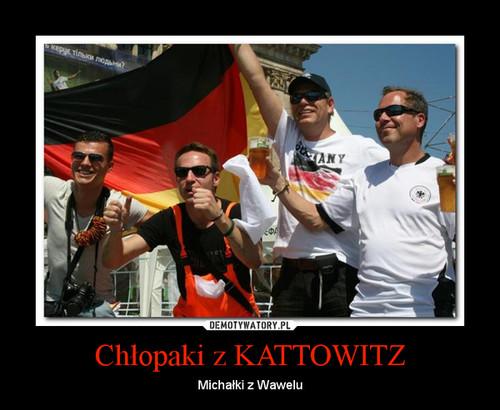 Chłopaki z KATTOWITZ
