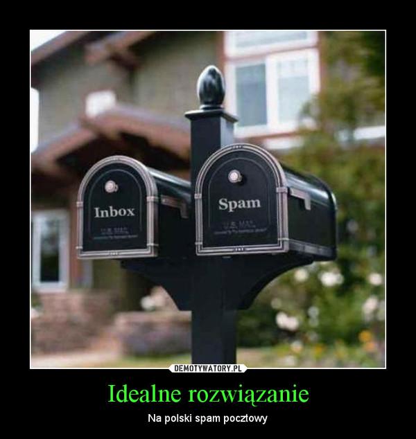 Idealne rozwiązanie – Na polski spam pocztowy
