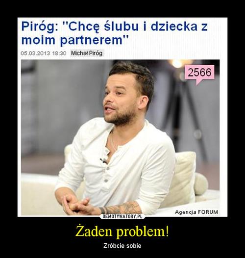 Żaden problem!