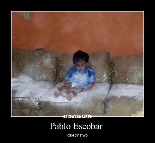 Pablo Escobar  – dzieciństwo