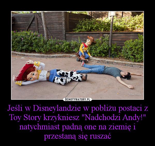 Jesli W Disneylandzie W Poblizu Postaci Z Toy Story Krzykniesz