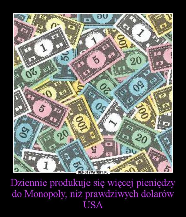 Dziennie produkuje się więcej pieniędzy do Monopoly, niż prawdziwych dolarów USA –