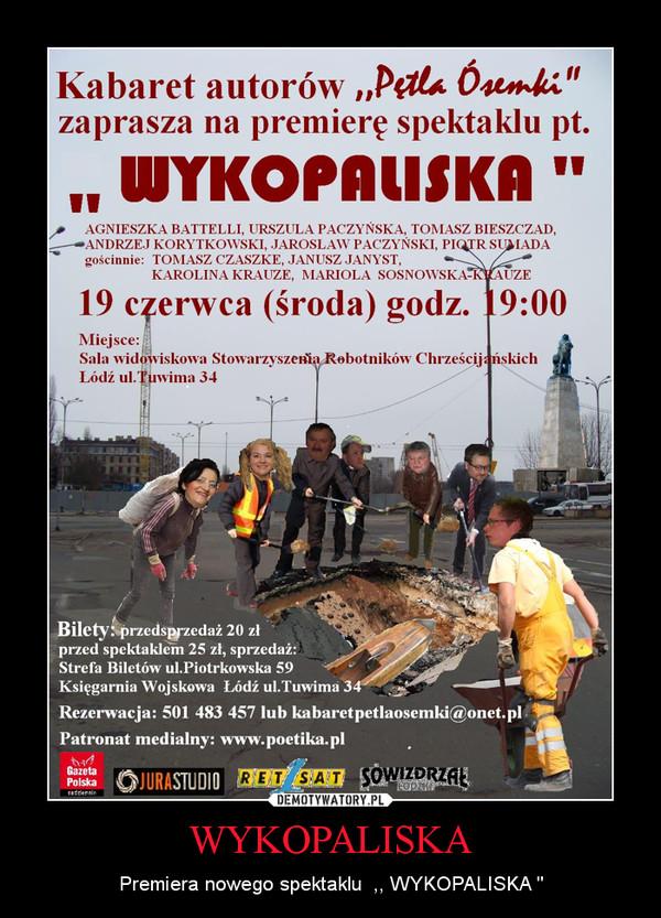 """WYKOPALISKA – Premiera nowego spektaklu  ,, WYKOPALISKA """""""