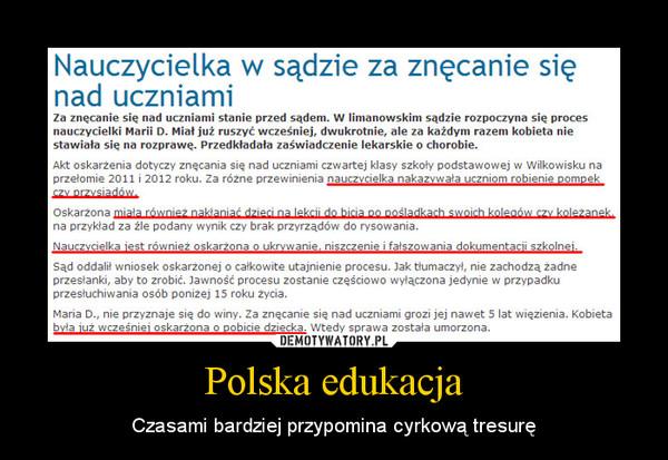 Polska edukacja – Czasami bardziej przypomina cyrkową tresurę