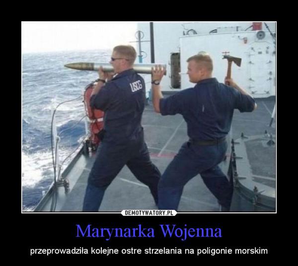 Marynarka Wojenna – przeprowadziła kolejne ostre strzelania na poligonie morskim