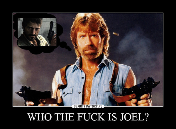WHO THE FUCK IS JOEL? –