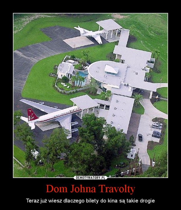 Dom Johna Travolty – Teraz już wiesz dlaczego bilety do kina są takie drogie