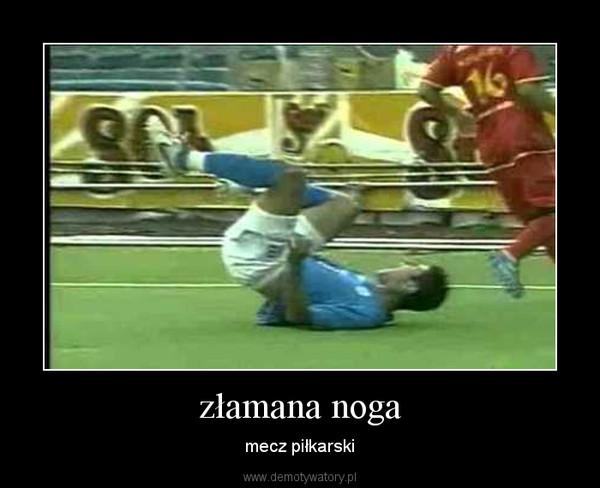 złamana noga – mecz piłkarski