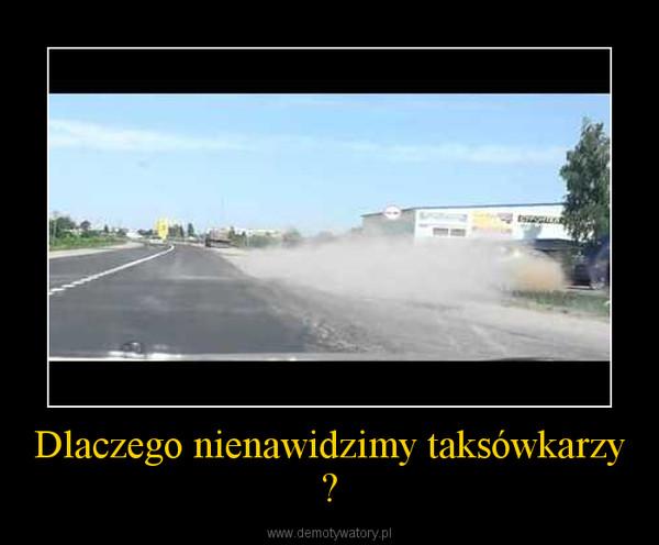 Dlaczego nienawidzimy taksówkarzy ? –