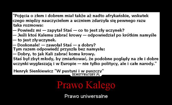 Prawo Kalego – Prawo uniwersalne