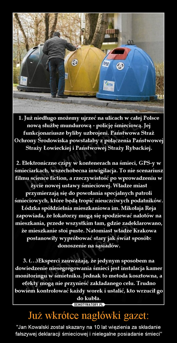 """Już wkrótce nagłówki gazet: – """"Jan Kowalski został skazany na 10 lat więzienia za składanie fałszywej deklaracji śmieciowej i nielegalne posiadanie śmieci"""""""