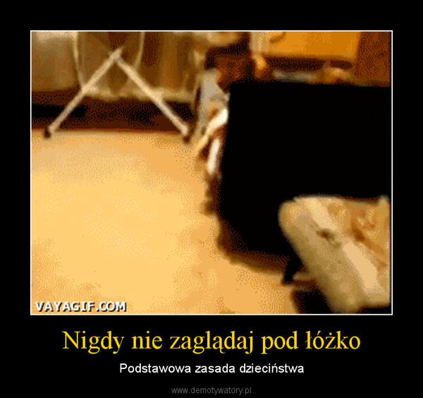 Nigdy nie zaglądaj pod łóżko – Podstawowa zasada dzieciństwa