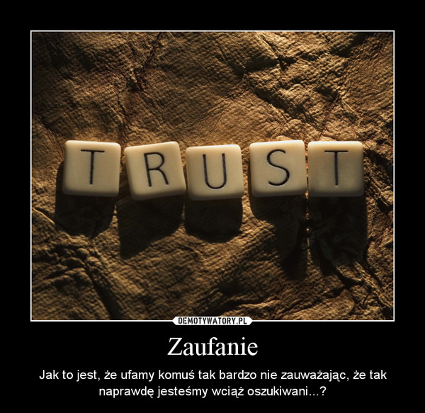 Zaufanie Demotywatorypl