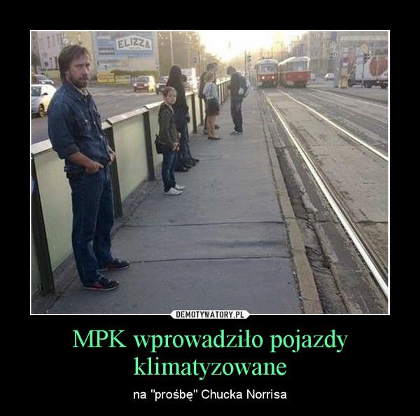 """MPK wprowadziło pojazdy klimatyzowane – na """"prośbę"""" Chucka Norrisa"""