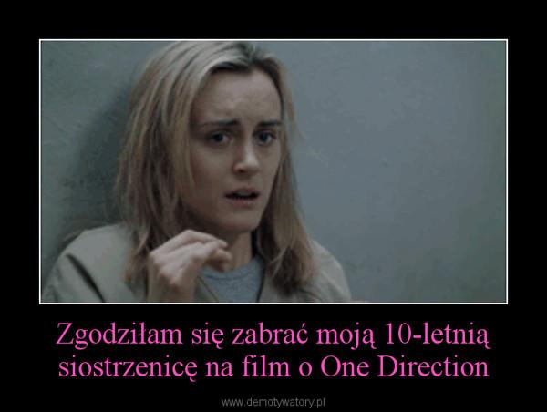 Zgodziłam się zabrać moją 10-letnią siostrzenicę na film o One Direction –
