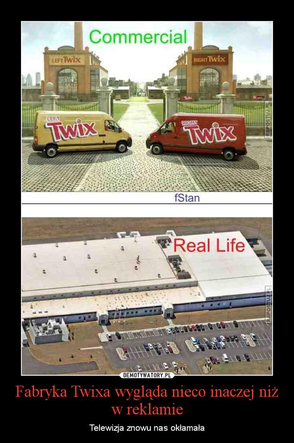Fabryka Twixa wygląda nieco inaczej niż w reklamie – Telewizja znowu nas okłamała