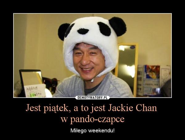 Jest piątek, a to jest Jackie Chan w pando-czapce – Miłego weekendu!