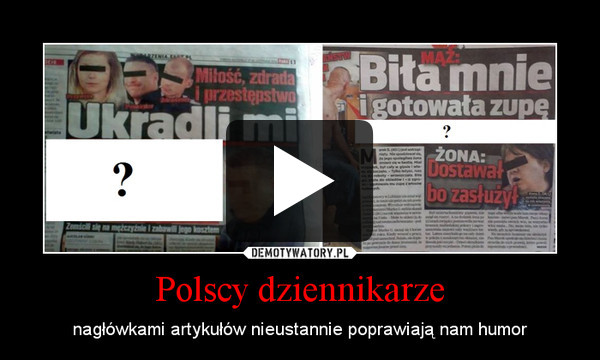 Polscy dziennikarze – nagłówkami artykułów nieustannie poprawiają nam humor
