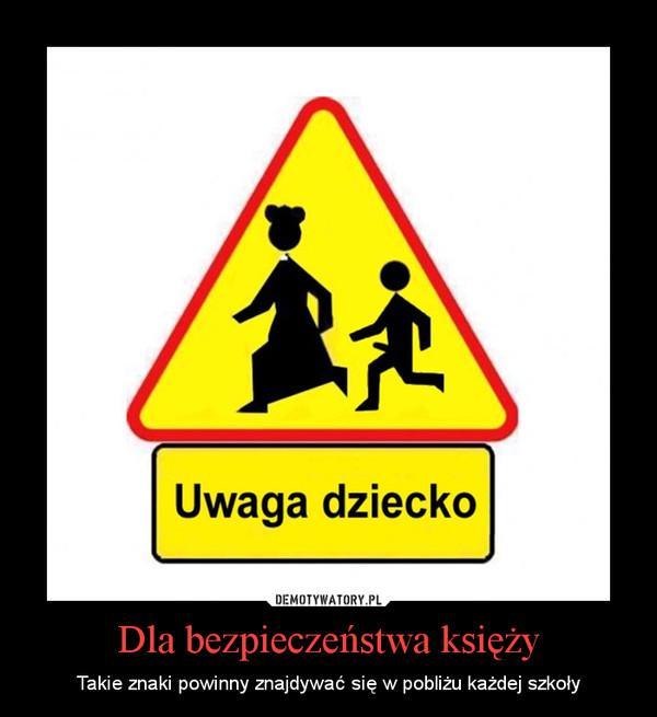 Dla bezpieczeństwa księży – Takie znaki powinny znajdywać się w pobliżu każdej szkoły