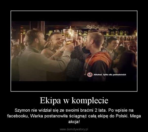 Ekipa w komplecie – Szymon nie widział się ze swoimi braćmi 2 lata. Po wpisie na facebooku, Warka postanowiła ściągnąć całą ekipę do Polski. Mega akcja!