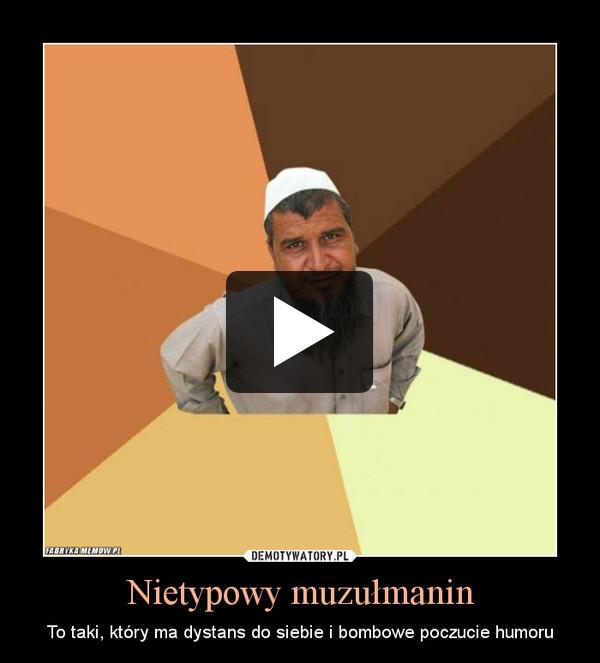Nietypowy muzułmanin – To taki, który ma dystans do siebie i bombowe poczucie humoru