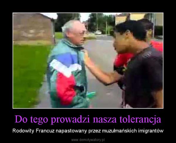 Do tego prowadzi nasza tolerancja – Rodowity Francuz napastowany przez muzułmańskich imigrantów